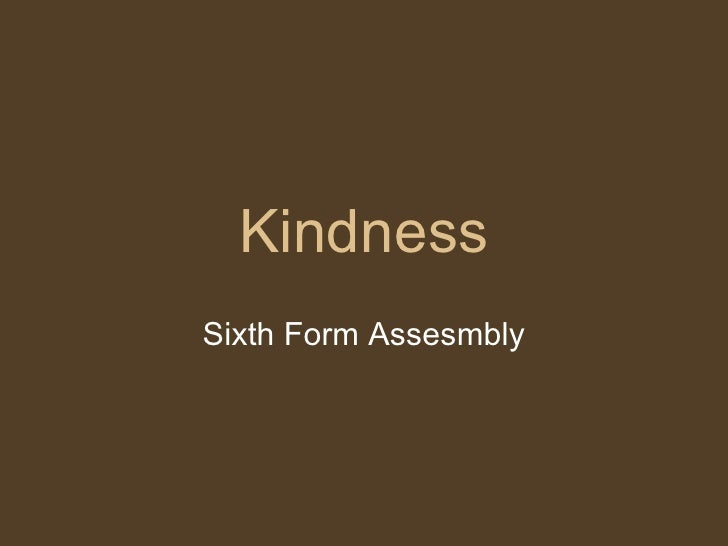 Kindness Sixth Form Assesmbly