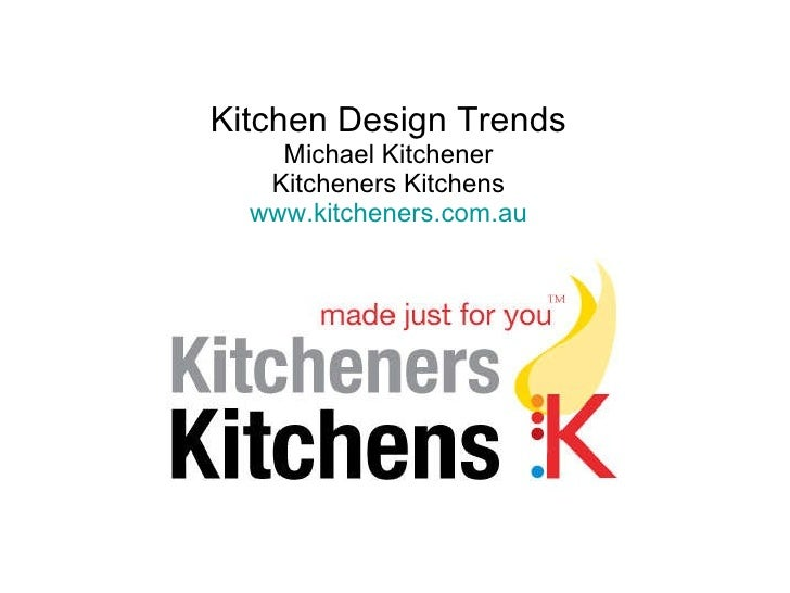 Kitchen Design Trends Michael Kitchener Kitcheners Kitchens www.kitcheners.com.au