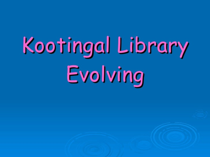 Kootingal Library Evolving