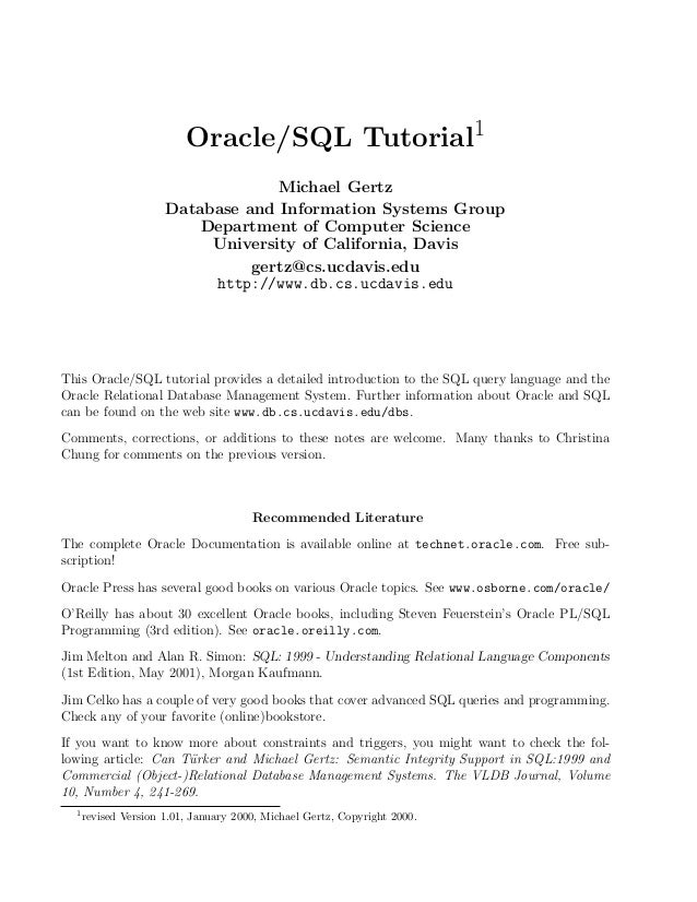 Oracle/SQL Tutorial1 Michael Gertz Database and Information Systems Group Department of Computer Science University of Cal...