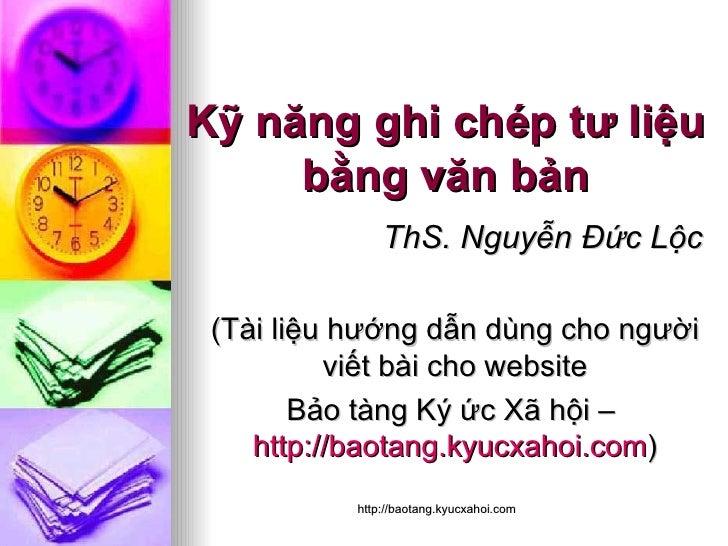 Ky nang ghi chep tu lieu bang van ban - Bao tang Ky uc Xa hoi