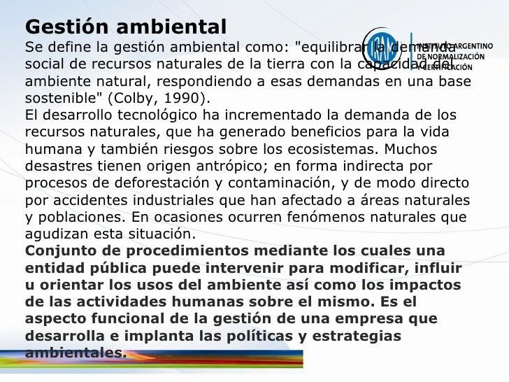 """Gestión ambiental Se define la gestión ambiental como: """"equilibrar la demanda social de recursos naturales de la tierra co..."""