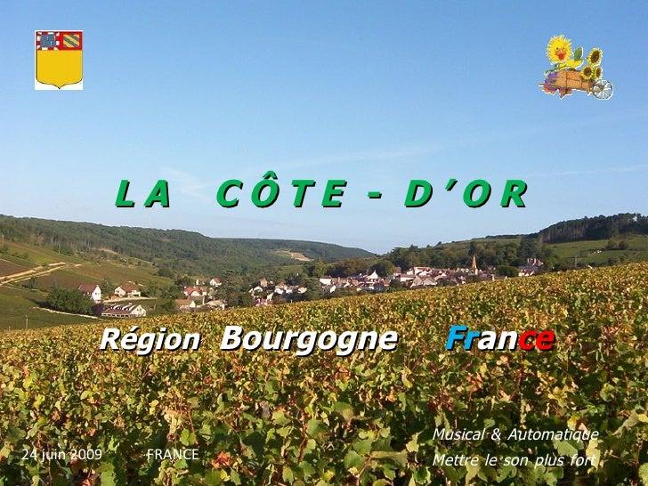 L A   C Ô T E   -   D ' O R Région   Bourgogne   Fr an ce Musical   &   Automatique   Mettre   le   son   plus   fort 24 j...