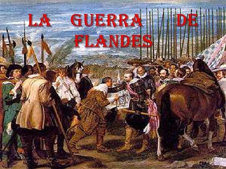 LA    GUERRA       DE FLANDES<br />