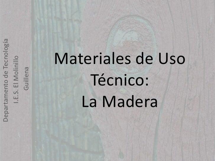 Materiales de Uso Técnico (I) La Madera