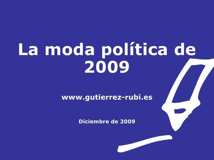 La moda política de 2009 www.gutierrez-rubi.es Diciembre de 2009