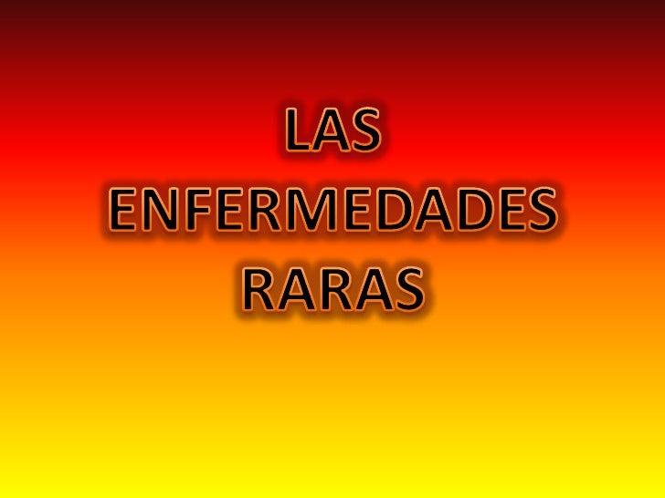 LAS ENFERMEDADES RARAS<br />