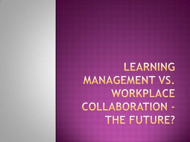 Learning Management Vs Collaboration