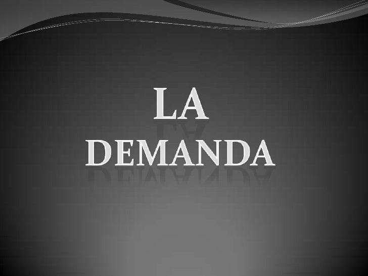 LA DEMANDA<br />