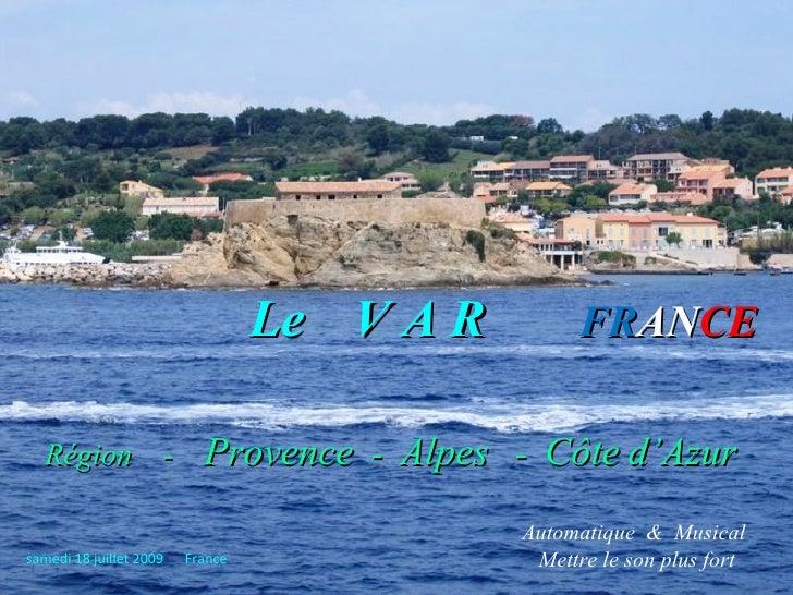 Le V A R         FRANCE    Région -                 Provence - Alpes - Côte d'Azur                                        ...