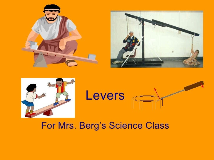 Levers For Mrs. Berg's Science Class