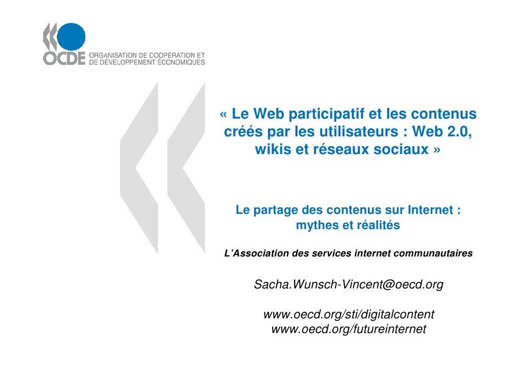 « Le Web participatif et les contenus  créés par les utilisateurs : Web 2.0,      wikis et réseaux sociaux »      Le parta...