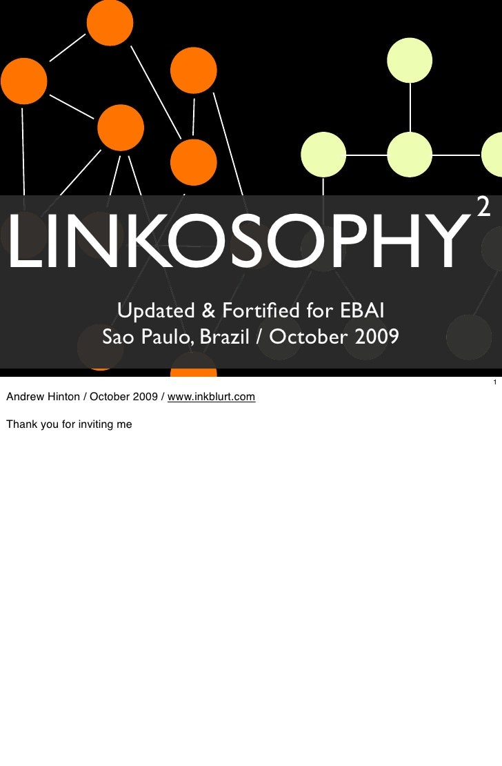 2 LINKOSOPHY                     Updated & Fortified for EBAI                    Sao Paulo, Brazil / October 2009          ...