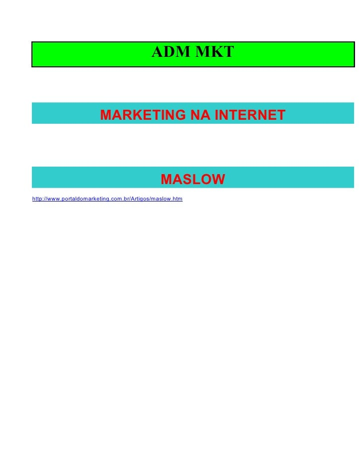 ADM MKT                           MARKETING NA INTERNET                                                  MASLOW http://www...