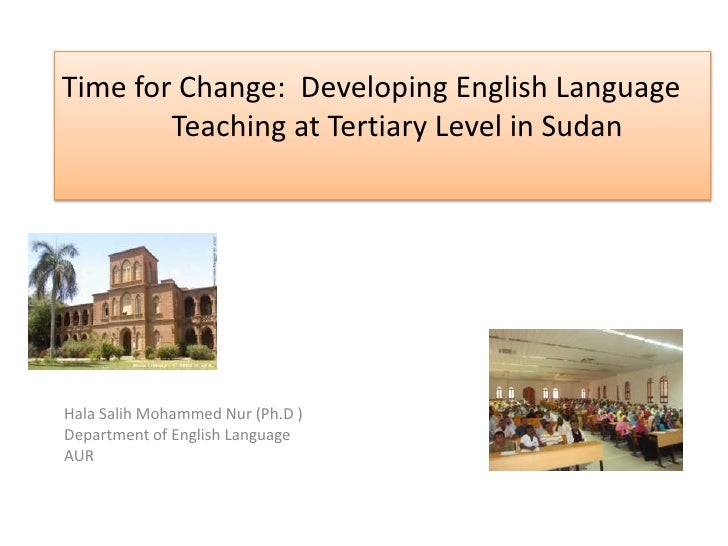 Time for Change: Developing ELT at Tertiary level in Sudan