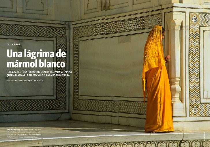 Ta j M a H a L          Una lágrima de      mármol blanco      EL MAUSOLEO CONSTRUIDO POR SHAH JAHAN PARA SU ESPOSA      Q...