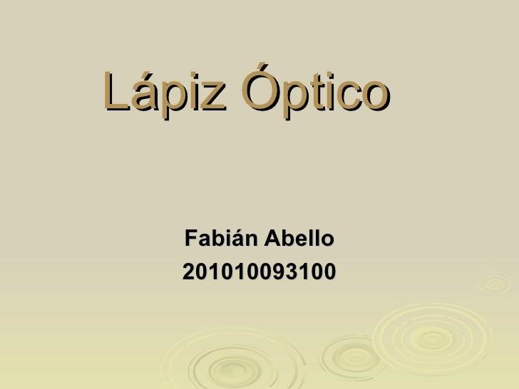 Lápiz Óptico   Fabián Abello 201010093100