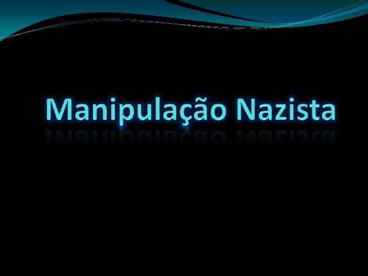 Manipulação Nazista<br />