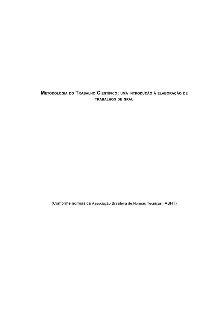 METODOLOGIA DO TRABALHO CIENTÍFICO: UMA INTRODUÇÃO À ELABORAÇÃO DE                            TRABALHOS DE GRAU         (C...