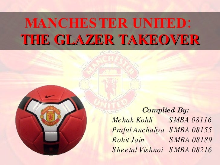 Manchester United - The Glazer take over
