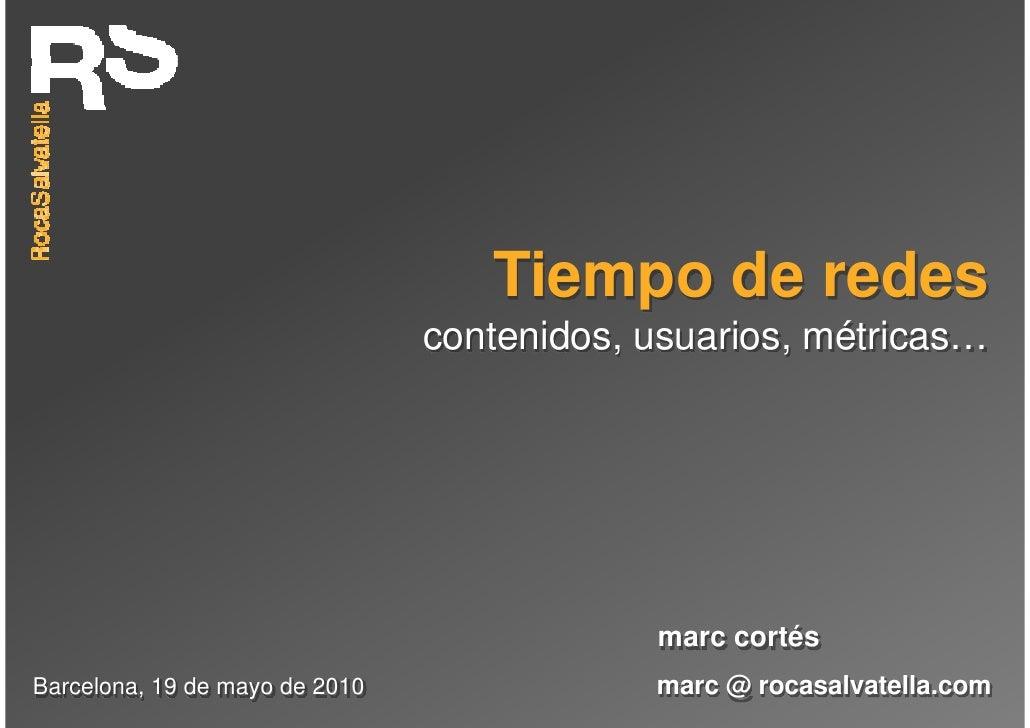 Tiempos de redes: contenidos, usuarios, métricas - Marc Cortés, RocaSalvatella (edición Barcelona)
