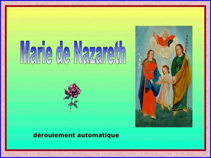 . . Marie de Nazareth déroulement automatique