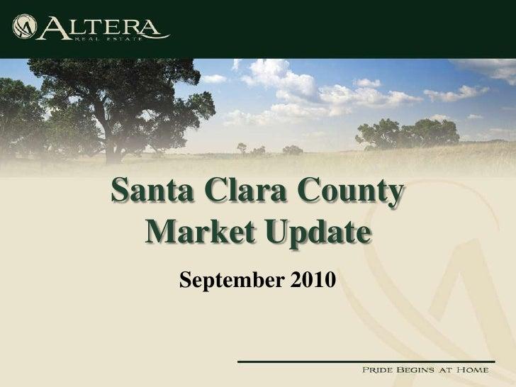 Santa Clara CountyMarket Update<br />September 2010<br />