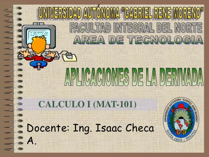 CALCULO I (MAT-101)  Docente: Ing. Isaac Checa A.