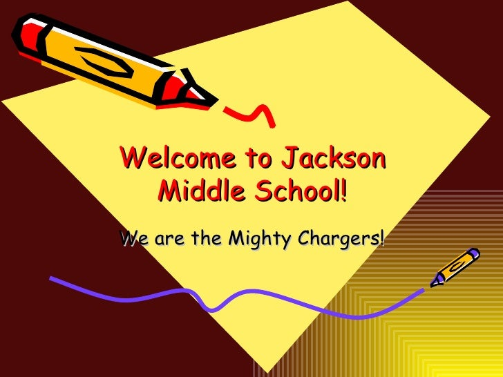 Welcome to Jackson Middle School! We are the Mighty Chargers!