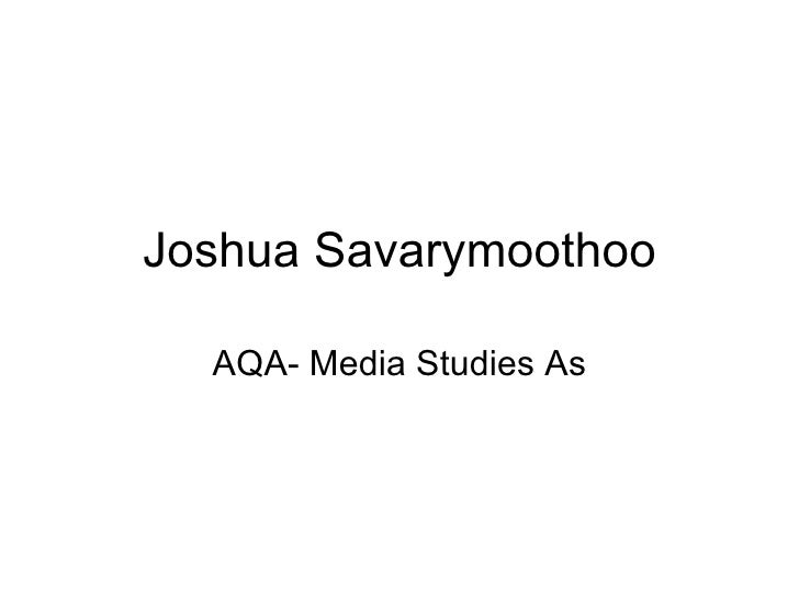 Joshua Savarymoothoo AQA- Media Studies As
