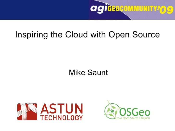 Inspiring the Cloud with Open Source Mike Saunt