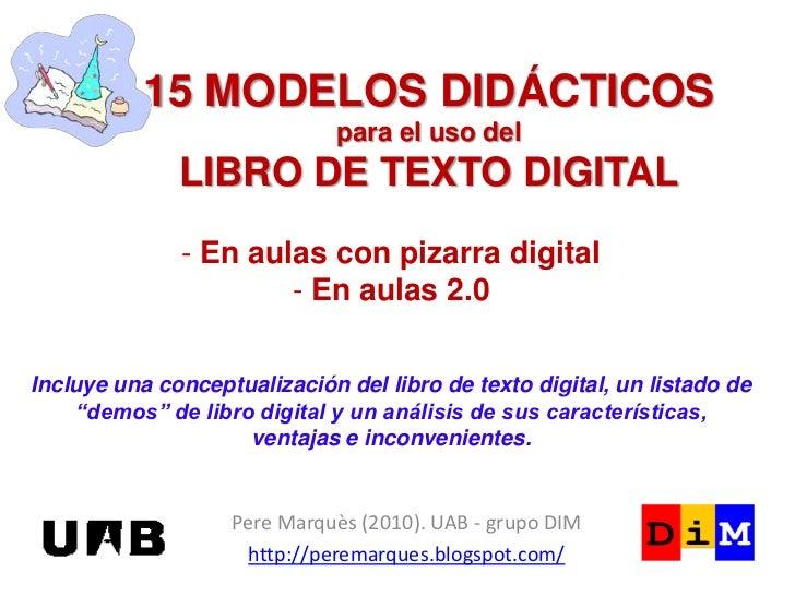 15 MODELOS DIDÁCTICOS                              para el uso del              LIBRO DE TEXTO DIGITAL              - En a...