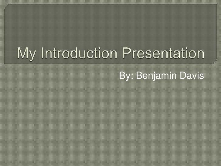 My introductory presentation