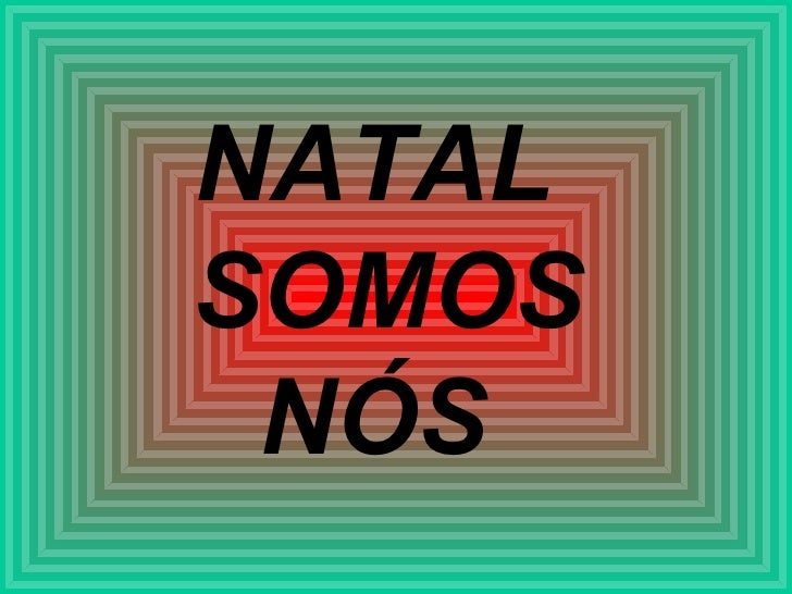 NATAL  SOMOS NÓS