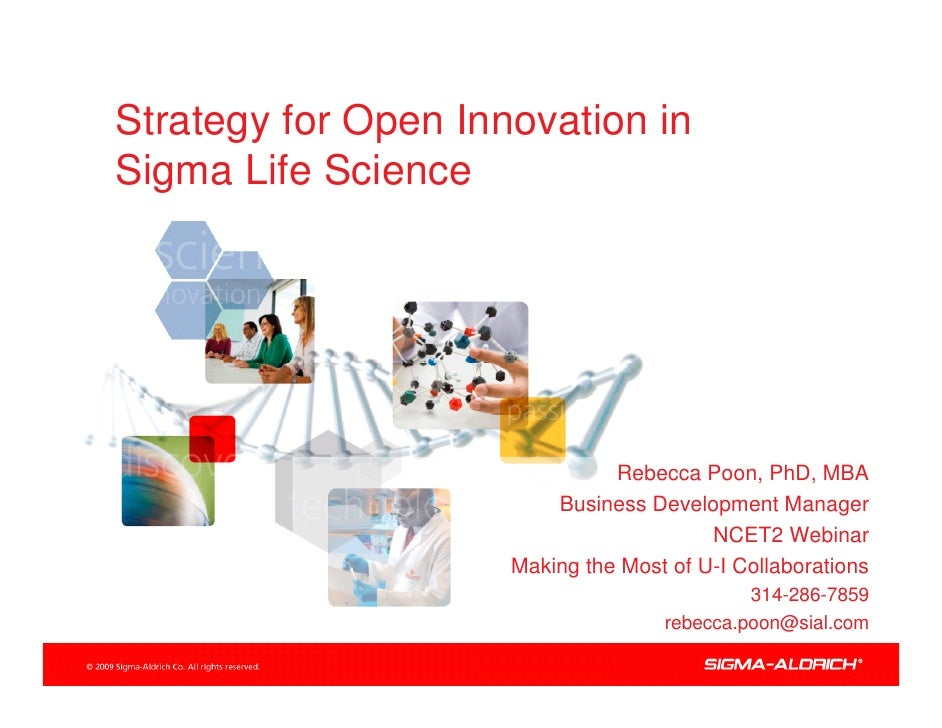Strategy for Open Innovation in Sigma Life Science                                    • Rebecca Poon, PhD, MBA            ...