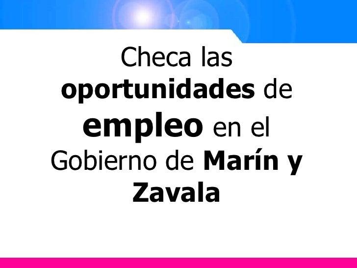 Checa las oportunidades de empleo en el Gobierno de Marín y Zavala<br />