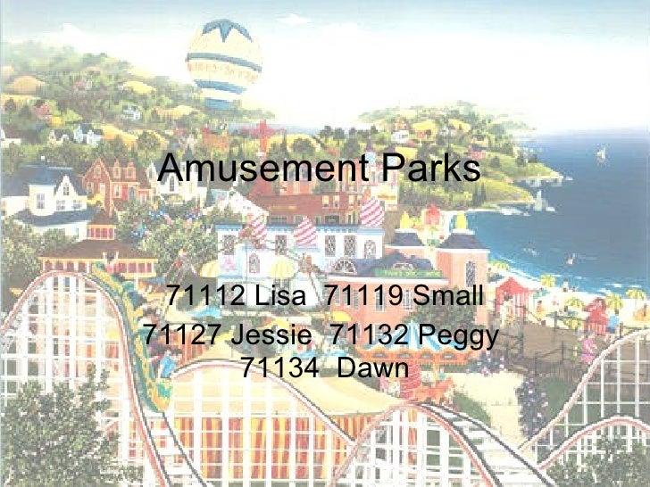Amusement Parks 71112 Lisa  71119 Small 71127 Jessie  71132 Peggy  71134  Dawn
