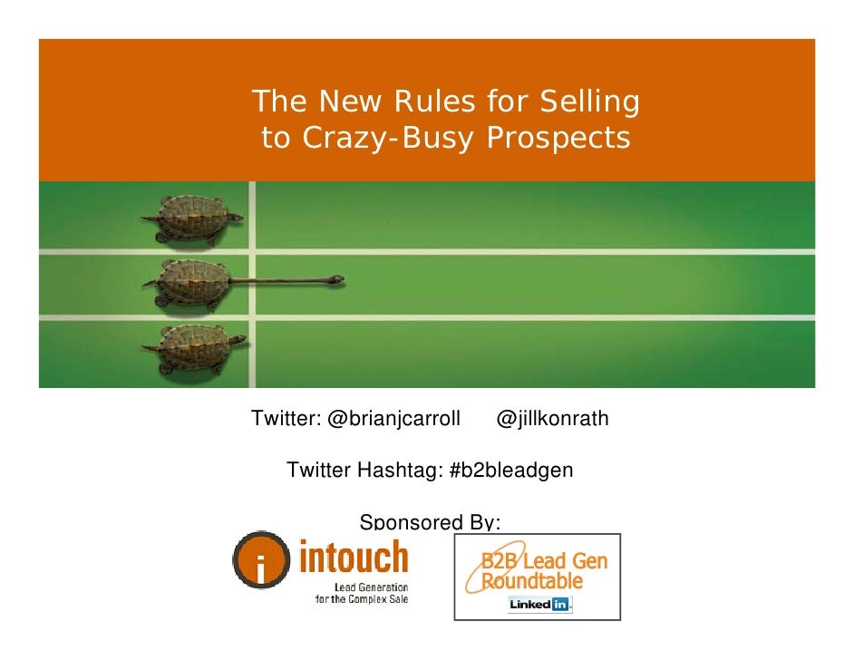The New Rules for Selling               to Crazy-Busy Prospects                   Twitter: @brianjcarroll                 ...