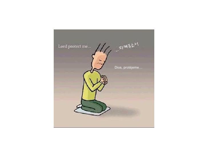 Dios, protéjeme…