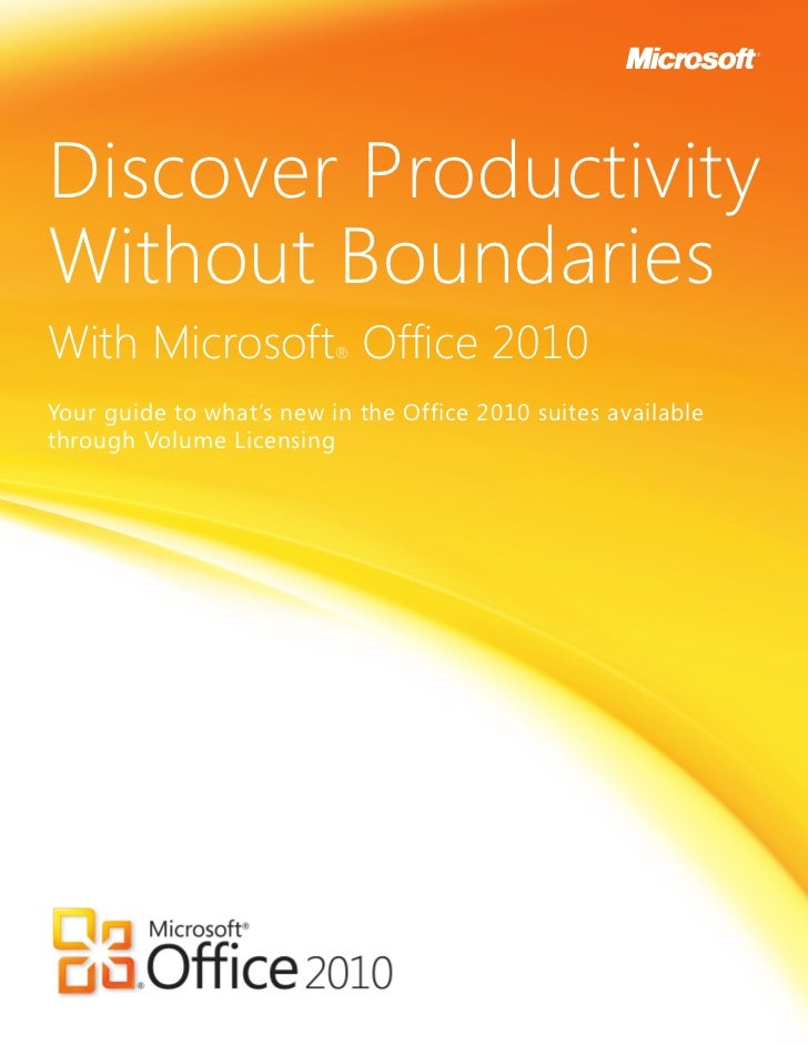 Discover Productivity Without Boundaries With Microsoft Office 2010®   Your guide to what's new in the Office 2010 suites ...