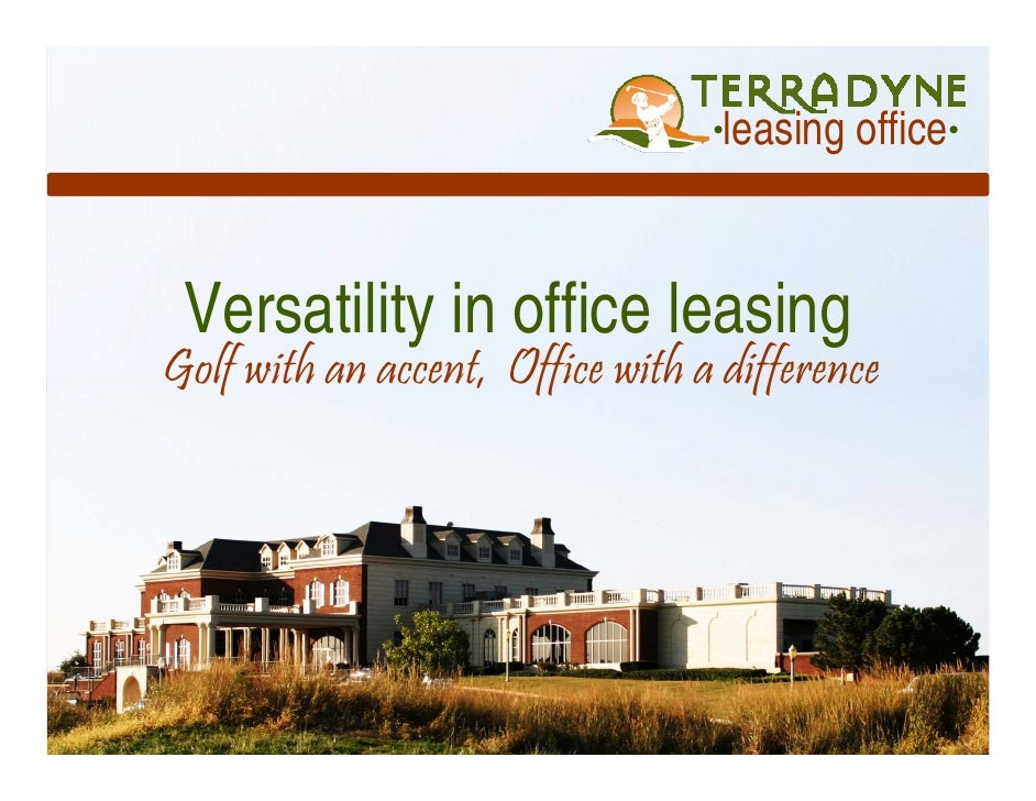 leasing office    Versatility in office leasing Golf with an accent, Office with a difference
