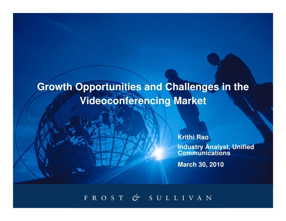 Growth Opportunities and Challenges in the         Videoconferencing Market                              Krithi Rao       ...