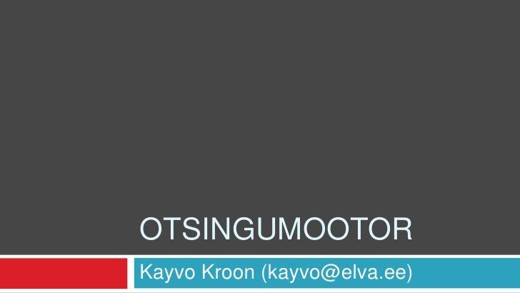 Otsingumootor<br />Kayvo Kroon (kayvo@elva.ee)<br />