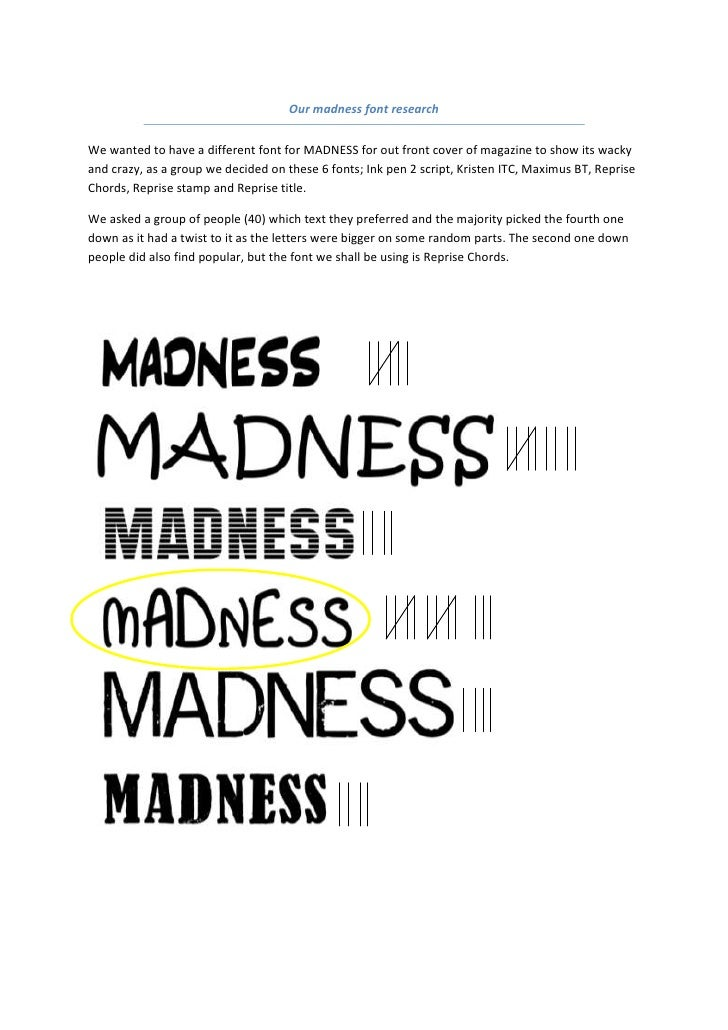 Our madness font research<br />We wanted to have a different font for MADNESS for out front cover of magazine to show its ...