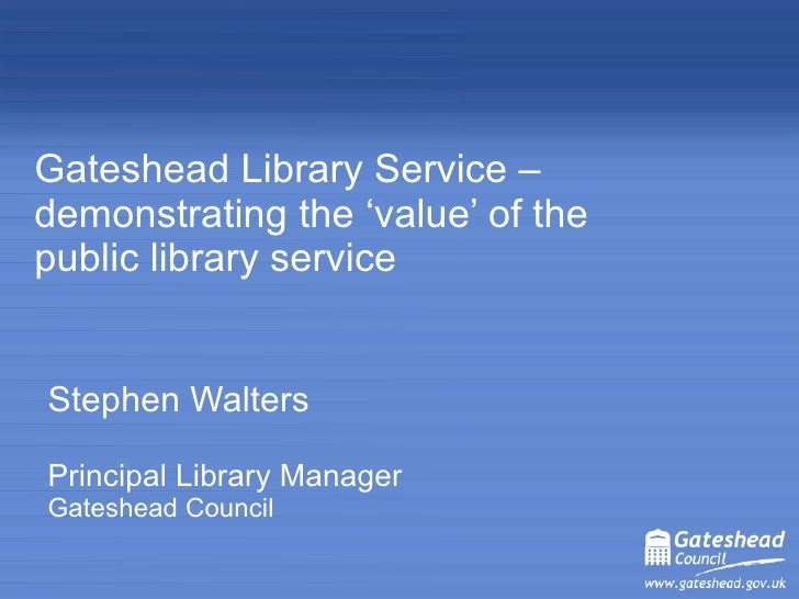 Gateshead Library service: demonstrating value
