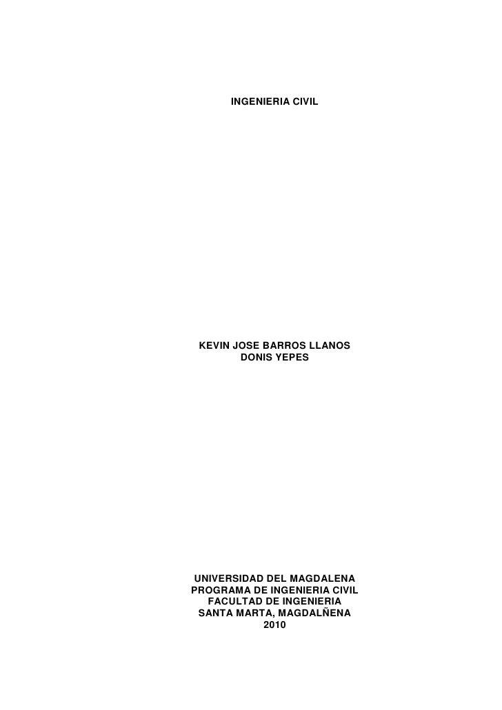 INGENIERIA CIVIL<br />KEVIN JOSE BARROS LLANOS<br />DONIS YEPES<br />UNIVERSIDAD DEL MAGDALENA<br />PROGRAMA DE INGENIERIA...