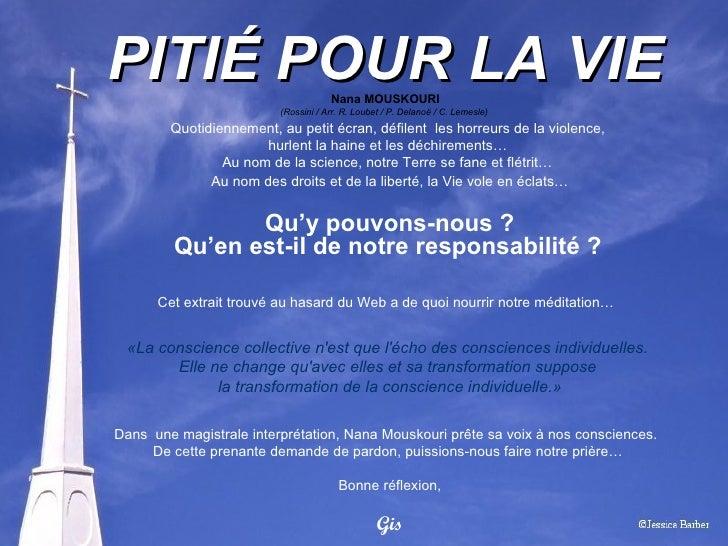 PITIÉ POUR LA VIE Nana MOUSKOURI (Rossini / Arr. R. Loubet / P. Delanoë / C. Lemesle)  Quotidiennement, au petit écran, dé...