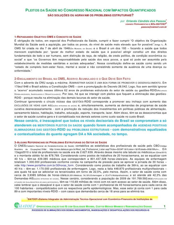 PLEITOS DA S AÚDE NO CONGRESSO NACIONAL COM IMPACTOS QUANTIFICADOS                             SÃO SOLUÇÕES OU AGRAVAM OS ...