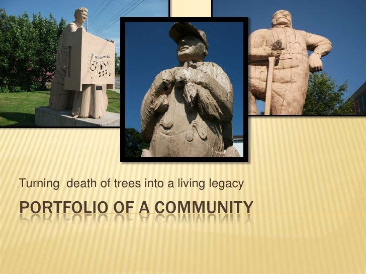 Portfolio of a community<br />Turning  death of trees into a living legacy<br />