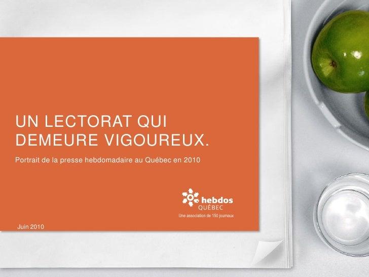 UN LECTORAT QUI DEMEURE VIGOUREUX. Portrait de la presse hebdomadaire au Québec en 2010                                   ...